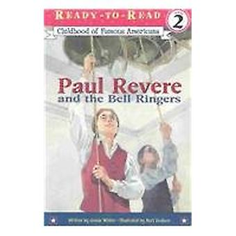 Paul Revere and the Bell Ringers by Jonah Winter - 9780756955595 Book