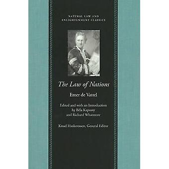 The Law of Nations - Or Principles of the Law of Nature Applied to the