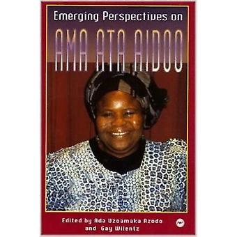 Emerging Perspectives On Ama Ata Aidoo by Ada Uzoamaka Azodo - 978086