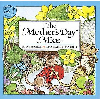 The Mother's Day Mice by Eve Bunting - Jan Brett - 9780899197029 Book