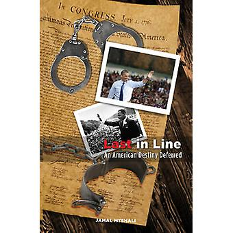 Last in Line - An American Destiny Deferred by Jamal Mtshali - 9780910