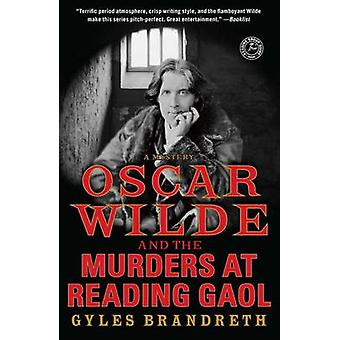 Oscar Wilde and the Murders at Reading Gaol - A Mystery by Gyles Brand