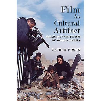 Film as Cultural Artifact - Religious Criticism of World Cinema by Mat