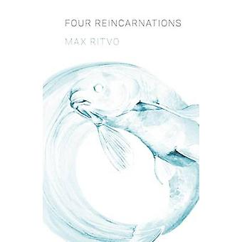 Four Reincarnations - Poems by Max Ritvo - 9781571314901 Book
