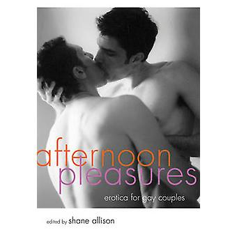 Afternoon Pleasures - Erotica for Gay Couples by Shane Allison - 97815