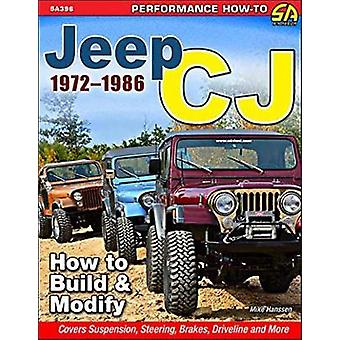 Jeep Cj 1972-1986 - How to Build and Modify by Michael Hanssen - 97816