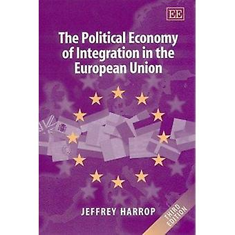 The Political Economy of Integration in the European Union (3rd Revis