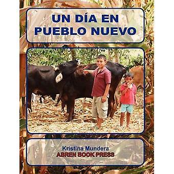 Un Dia En Pueblo Nuevo by Kristina Mundera - 9781937314354 Book