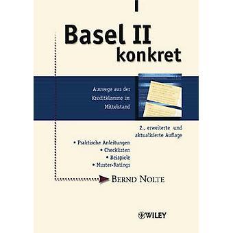 Basel II Konkret - Auswege aus der Kreditklemme im Mittelstand (2nd Re