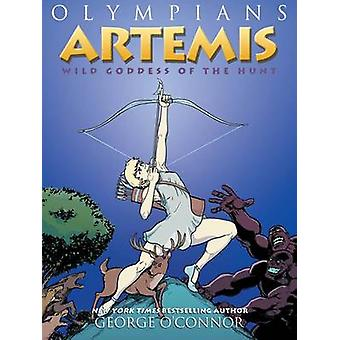 Artemis - Wild Goddess of the Hunt by George O'Connor - 9781626725225