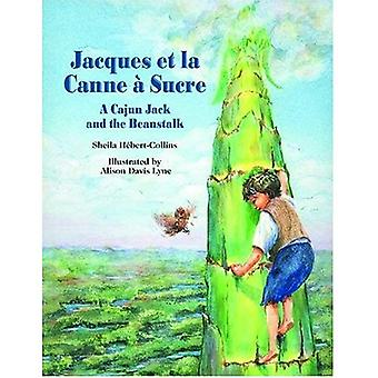 Jacques Et La Canne A Sucre: A Cajun Jack and the Beanstalk