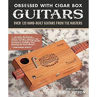 Obsession With Cigar Box Guitars by David Sutton