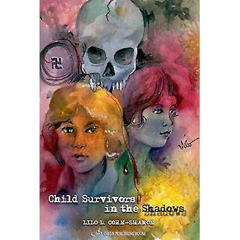 Child Survivors in the Shadows by Lilo L CohnSharon