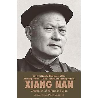 Xiang Nan Champion of Reform in Fujian by Meng & Xia