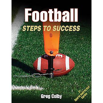 Football  Steps to Success by Greg Colby
