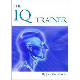 The IQ Trainer by Jack Van Minden