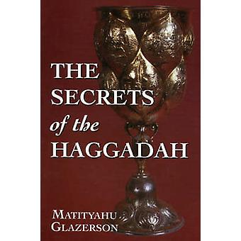 Secrets of the Haggadah by Glazerson & Matityahu