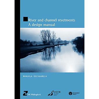 River and Channel Revetments  A Design Manual by Escarameia & M.