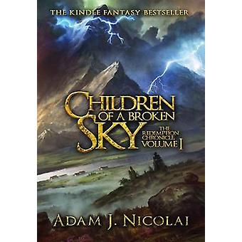Children of a Broken Sky by Nicolai & Adam J.