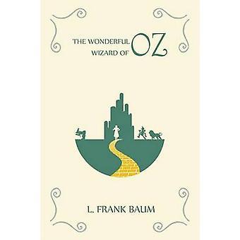 The Wonderful Wizard of Oz by Baum & L. Frank
