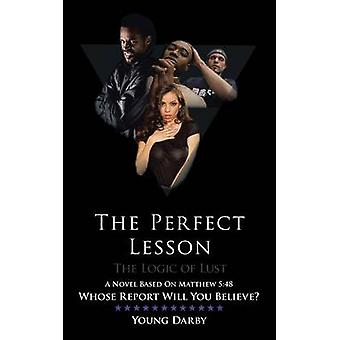 The Perfect Lesson  The Logic of Lust by Darby & Young