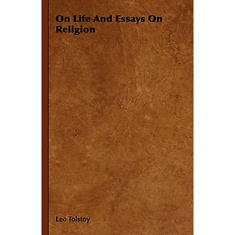 On Life And Essays On Religion by Tolstoy & Leo
