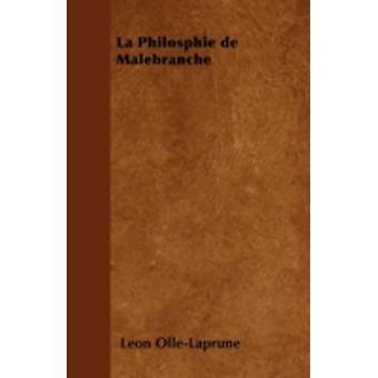La Philosphie de Malebranche by OllLaprune & Lon