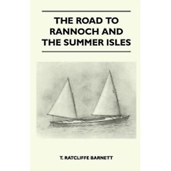The Road to Rannoch and the Summer Isles by Barnett & T. Ratcliffe