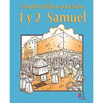 ESTUDIOS BIBLICOS PARA NINOS 1 y 2 Samuel Espaol by NINOS PRIMERO