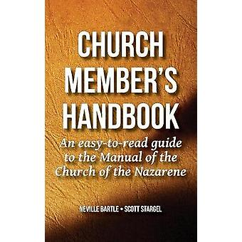 Church Members Handbook An EasytoRead Guide to the Manual of the Church of the Nazarene by Bartle & Neville