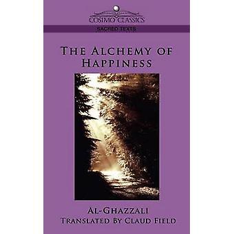 The Alchemy of Happiness by AlGhazzali