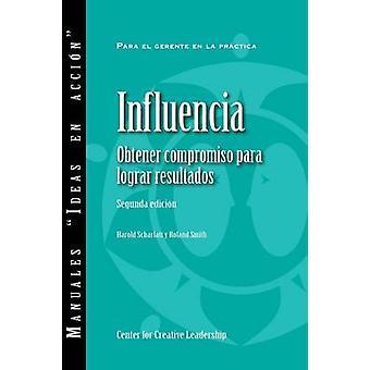 Influence Gaining Commitment Getting Results 2ED Spanish for Latin America by Scharlatt & Harold