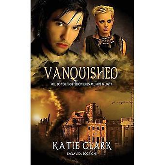 Vanquished by Clark & Katie