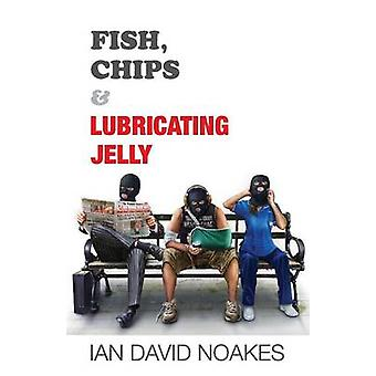 Fish Chips  Lubricating Jelly by Noakes & Ian David