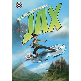 Superfun Adventures of Jax by Snyder & Britt