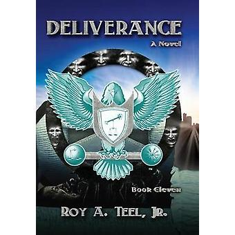 Deliverance by Teel Jr & Roy A