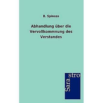 Abhandlung ber die Vervollkommnung des Verstandes by Spinoza & B.