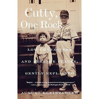 Cutty One Rock Low Characters and Strange Places Gently Explained by Kleinzahler & August