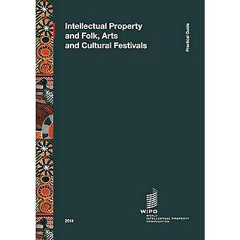 Intellectual Property and Folk Arts and Cultural Festivals by WIPO
