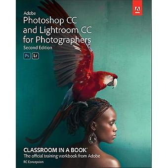 Adobe Photoshop and Lightroom Classic CC Classroom in a Book (2019 re