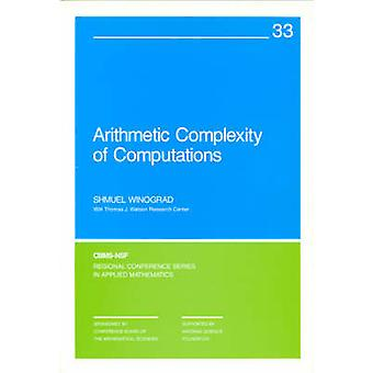 Arithmetic Complexity of Computations by Shmuel Winograd - 9780898711