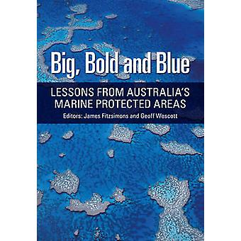 Big - Bold and Blue - Lessons from Australia's Marine Protected Areas
