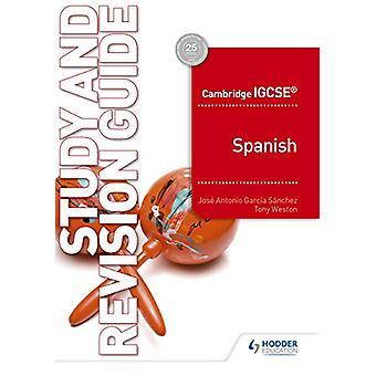Cambridge IGCSE (TM) Spansk studie- og revisjonsguide av Jose Antonio