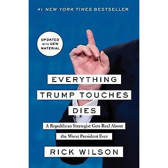 Everything Trump Touches Dies - A Republican Strategist Gets Real Abou