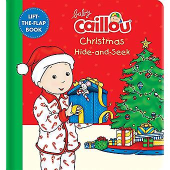 Baby Caillou - Christmas Hide-and-Seek - A Lift-the-Flap Book by Anne P