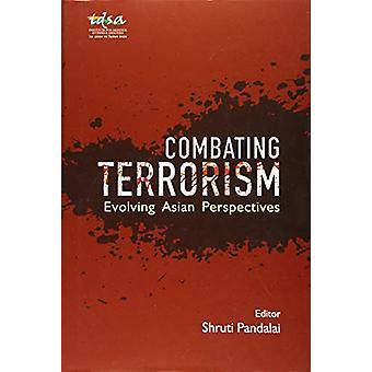 Combating Terrorism - Evolving Asian Perspectives by Shruti Pandalai -