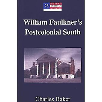 William Faulkner's Postcolonial South: v. 23 (Modern American Literature: New Approaches)
