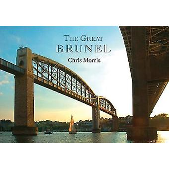 The Great Brunel by Chris Morris - Neil Cossons - 9781445650791 Book