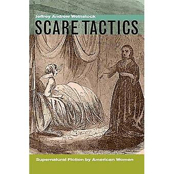 Scare Tactics - Supernatural Fiction by American Women - With a new Pr