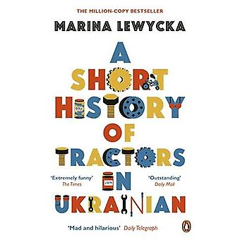 Eine kurze Geschichte des Traktors auf Ukrainisch von Marina Lewycka - 97802419
